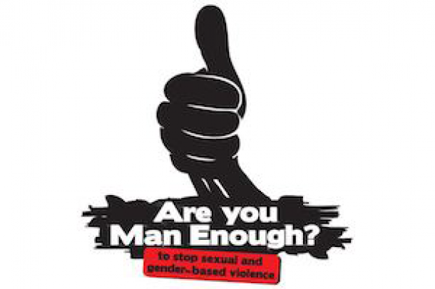 Are You Man Enough to Stop Sexual and Gender Based Violence